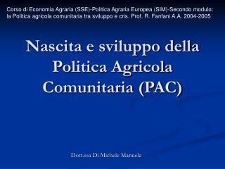 Nascita e sviluppo della Politica Agricola Comunitaria PAC
