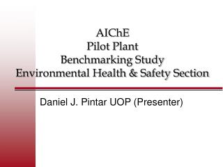 AIChE  Pilot Plant Benchmarking Study Environmental Health  Safety Section
