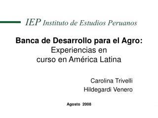 Banca de Desarrollo para el Agro: Experiencias en  curso en Am rica Latina