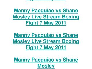 manny pacquiao vs shane mosley live stream boxing fight 7 ma