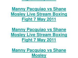 manny pacquiao vs shane mosley live stream boxing fight 7 ma