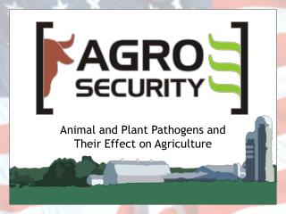 Animal and Plant Pathogens and Their Effect on Agriculture