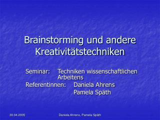Brainstorming und andere Kreativit