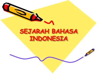 Sejarah bahasa indonesia power point, ppt