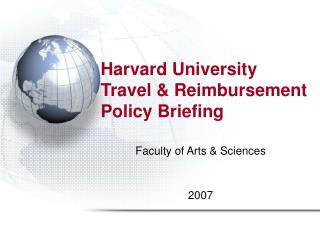 Harvard University Travel  Reimbursement Policy Briefing