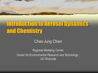 Introduction to Aerosol Dynamics and Chemistry