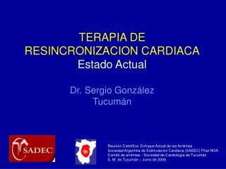 TERAPIA DE RESINCRONIZACION CARDIACA Estado Actual