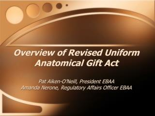 Overview of Draft Revised Uniform Anatomical Gift Act Pat Aiken-O ...
