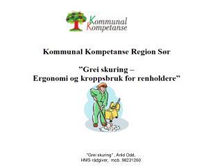 Grei skuring - Ergonomi og kroppsbruk for renholdere