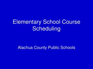 Elementary School Course Scheduling