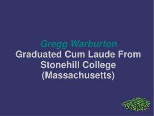 Gregg Warburton Graduated Cum Laude From Stonehill College (
