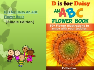 D is for Daisy An ABC Flower Book