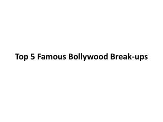 Top 5 Famous Bollywood Break-ups