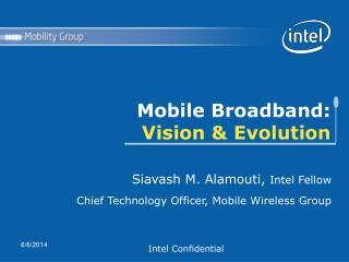 Mobile Broadband:  Vision  Evolution