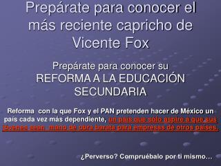 Prep rate para conocer el m s reciente capricho de Vicente Fox