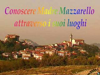 Conoscere Madre Mazzarello  attraverso i suoi luoghi