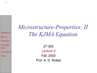 Microstructure-Properties: II The KJMA Equation