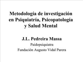 Metodolog a de investigaci n en Psiquiatr a, Psicopatolog a y Salud Mental