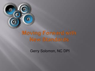 Moving Forward with New Standards