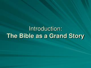 Introduction: The Bible as a Grand Story