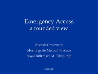 Emergency Access a rounded view