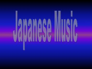 Japanese Music By Jayme Introduction