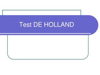 Test DE HOLLAND