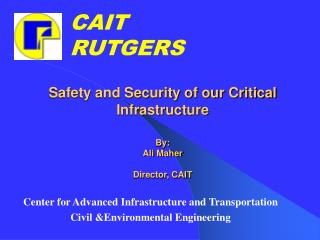 Safety and Security of our Critical Infrastructure