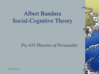 Albert Bandura Social-Cognitive Theory