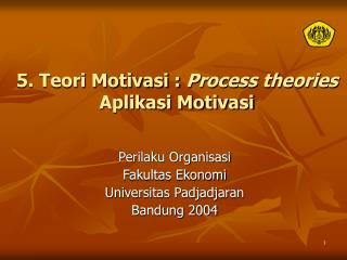 5. Teori Motivasi : Process theories Aplikasi Motivasi