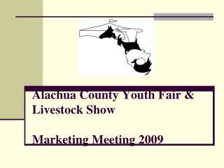 Alachua County Youth Fair  Livestock Show Marketing Meeting 2009
