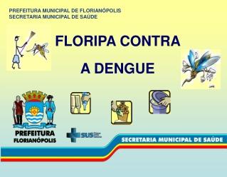 Dengue - Combate em Floripa