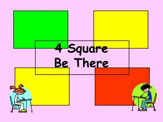 4 Square  Be There