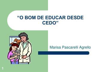 O BOM DE EDUCAR DESDE CEDO