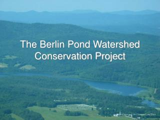 The Berlin Pond Watershed Conservation Project