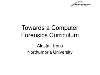 Towards a Computer Forensics Curriculum