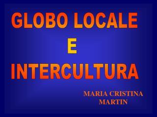 GLOBO LOCALE E  INTERCULTURA