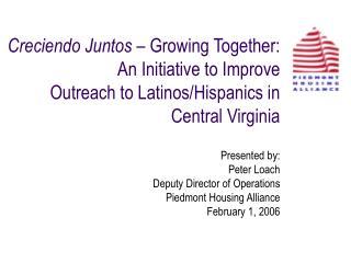Creciendo Juntos   Growing Together:  An Initiative to Improve  Outreach to Latinos