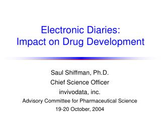 Electronic Diaries:  Impact on Drug Development