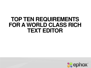 Top Ten Requirements for a World Class Rich Text Editor