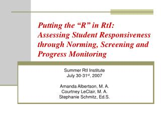 Putting the  R  in RtI:  Assessing Student Responsiveness through Norming, Screening and Progress Monitoring