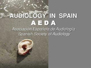 AUDIOLOGY IN SPAIN A E D A nb