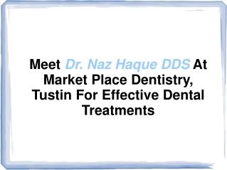 Marketplace Dentistry |  Market Place Dentistry Tustin CA |