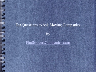 Ten Questions to Ask Moving Companies