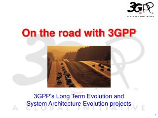 On the road with 3GPP