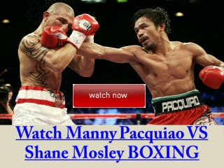 pacquiao vs mosley / manny vs shane live streaming saturday