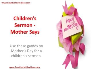 Children's Sermon - Mother Says
