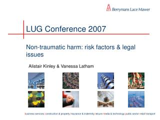 LUG Conference 2007 Non-traumatic harm: risk factors  legal ...