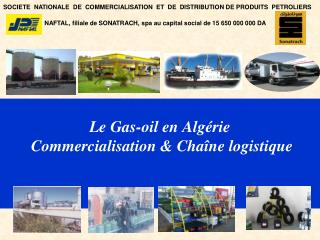 SOCIETE  NATIONALE  DE  COMMERCIALISATION  ET  DE  DISTRIBUTION DE PRODUITS  PETROLIERS                           NAFTAL