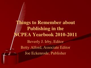 Things to Remember about Publishing in the  NCPEA Yearbook 2010-2011